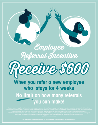 Receive $600 when you refer a new employee who stays for 4 weeks.